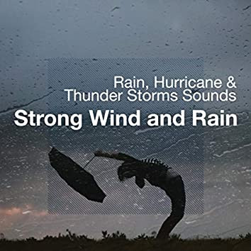 Strong Wind and Rain