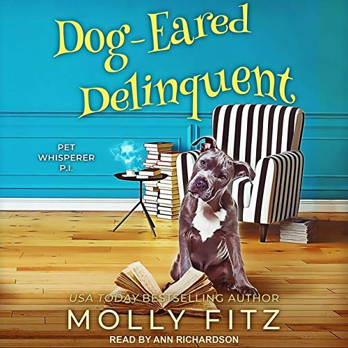 Dog-Eared Delinquent: 4 (Kitty Confidential-Pet Whisperer P.I.)