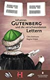 Johannes Gutenberg und die verschwundenen Lettern: Ein historischer Kinderkrimi
