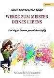 Expert Marketplace -  Kathrin Renée Schüpbach-Schäfer - Werde zum Meister Deines Lebens: Der Weg zu Deinem persönlichen Erfolg
