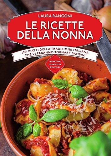 Le ricette della nonna (eNewton Manuali e Guide)