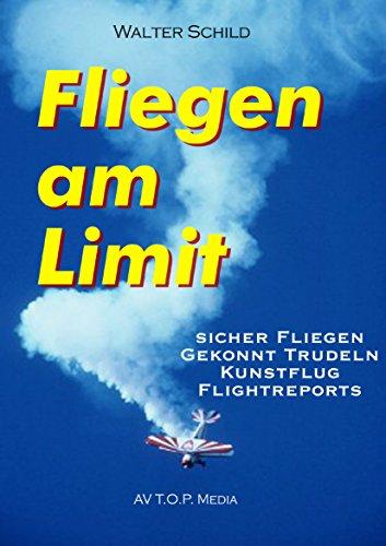 Fliegen am Limit: Theorie und Praxis für das Fliegen im Grenzbereich