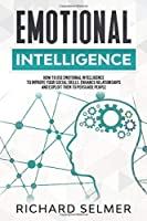 Emotional Intelligence: How to Use Emotional Intelligence to Improve Your Social Skills, Enhance Relationships and Exploit Them to Persuade People. (Manipulation Secrets 4 Books in 1)