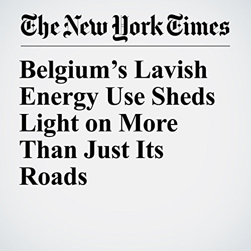 Belgium's Lavish Energy Use Sheds Light on More Than Just Its Roads copertina