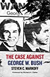 The Case Against George W. Bush