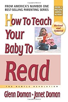 How to Teach Your Baby to Read: The Gentle Revolution (The Gentle Revolution Series) (English Edition) por [Glenn Doman, Janet Doman]