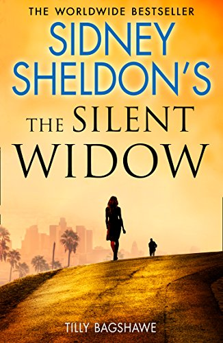 Sidney Sheldon's The Silent Widow: A gripping new thriller for 2018 with  killer twists and turns eBook: Sheldon, Sidney, Bagshawe, Tilly: Amazon.in:  Kindle Store