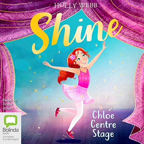 Chloe Centre Stage     Shine!, Book 1              Written by:                                                                                                                                 Holly Webb                               Narrated by:                                                                                                                                 Rosie Jones                      Length: 2 hrs and 3 mins     Not rated yet     Overall 0.0