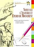 Notes Sur L'anatomie Et Études Du Mouvement - Notes D'anatomie Et De Figuration