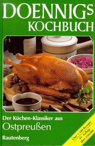 Doennigs Kochbuch. Das ostpreußische Familien- Kochbuch