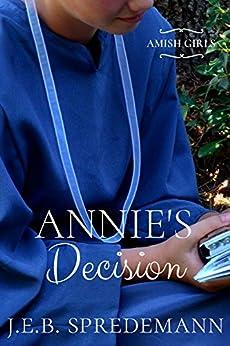 Annie's Decision (Amish Girls) by [J.E.B. Spredemann]