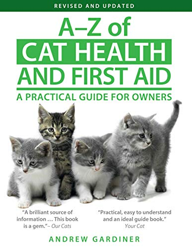 A–Z of Cat Health and First Aid: A Holistic Veterinary Guide for Owners