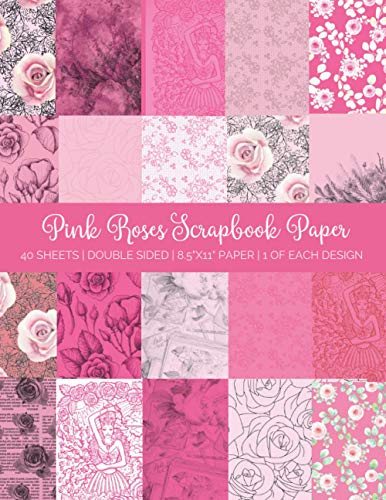 Compare Textbook Prices for Pink Roses Scrapbook Paper: Double Sided Patterned Craft Paper Pad For Scrapbooking, Mixed Media Art & Journaling Serene Scrapbooking Supplies  ISBN 9798721509339 by Archer, Allegra