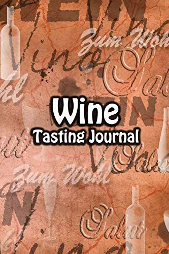 Wine Tasting Journal: Taste Log Review Notebook for Wine Lovers Diary with Tracker and Story Page | Wein Cover