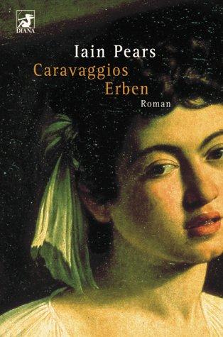 Buchseite und Rezensionen zu 'Caravaggios Erben' von Iain Pears