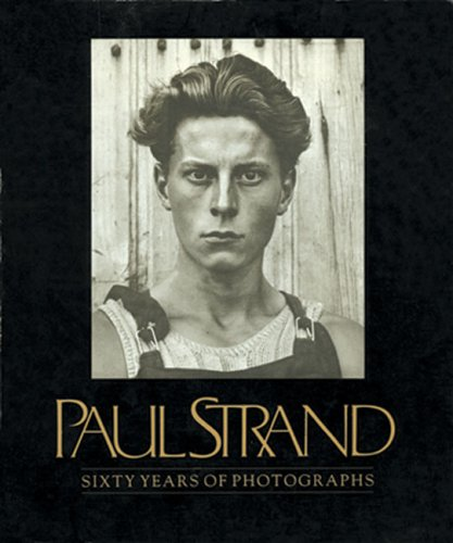 Paul Strand: Sixty Years Of Photographs (Aperture Monograph S)