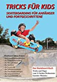 Tricks für Kids: Skateboarding für Anfänger und...