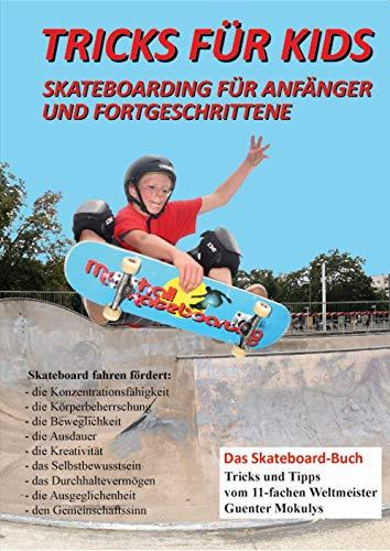 Tricks für Kids: Skateboarding für Anfänger und Fortgeschrittene