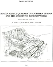 Roman Marble Quarries in Southern Euboea: And the Associated Road Systems (Monumenta Graeca Et Romana)