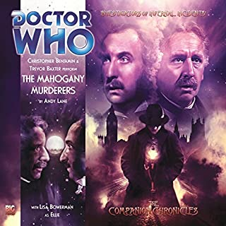 Doctor Who - The Companion Chronicles - The Mahogany Murderers                   De :                                                                                                                                 Andy Lane                               Lu par :                                                                                                                                 Christopher Benjamin,                                                                                        Trevor Baxter                      Durée : 1 h et 10 min     Pas de notations     Global 0,0
