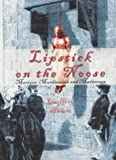 Lipstick on the Noose: Martyrs, Murderesses and Madwomen - Geoffrey Abbott