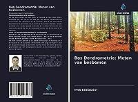 Bos Dendrometrie: Meten van bosbomen
