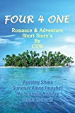 Four 4 One: Romance & Adventure Short Story's by Ctw (English Edition)