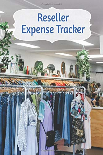 Reseller Expense Tracker: Thrift Store Interior Cover,  For Thrifters: track cost, mileage, what you bought and from Where, Easy Thrifting Inventory Log