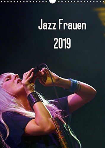Jazz Frauen 2019 (Wandkalender 2019 DIN A3 hoch): Jazz Frauen - Der Jazz-Kalender fürs ganze Jahr (Monatskalender, 14 Seiten ) (CALVENDO Kunst)