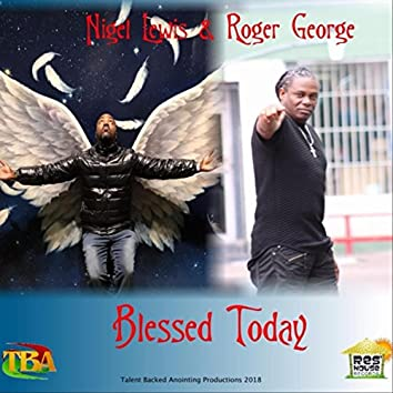 Blessed Today (feat. Roger George)