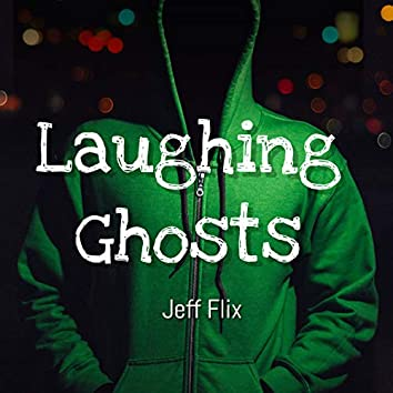 Laughing Ghosts
