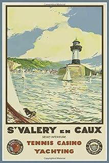 St. Valery en Caux, France Notebook: Blank Journal Diary Memoir Log Logue (Retro 150 Lined) [Idioma Inglés]