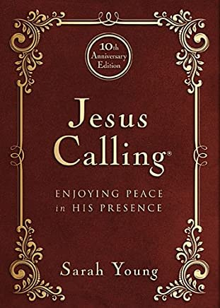 Jesus Calling - 10th Anniversary Expanded Edition: Enjoying Peace in His Presence