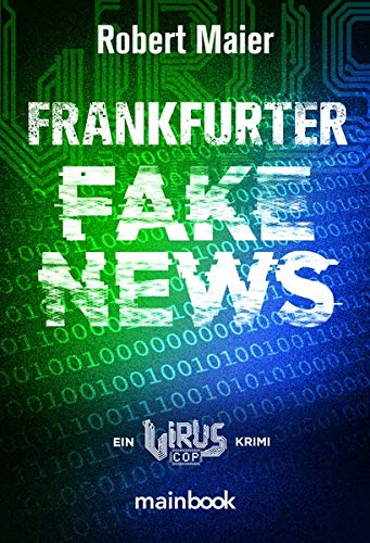 Frankfurter Fake News: Ein Virus Cop Krimi