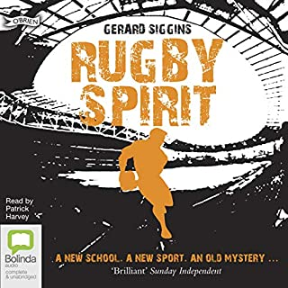 Rugby Spirit     Rugby Spirit, Book 1              By:                                                                                                                                 Gerard Siggins                               Narrated by:                                                                                                                                 Patrick Harvey                      Length: 3 hrs and 18 mins     Not rated yet     Overall 0.0