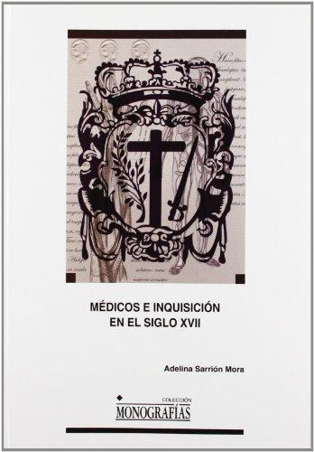 Médicos e Inquisición en el siglo XVII: 51 (MONOGRAFÍAS)