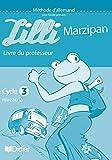 Lilli Marzipan - Allemand, cycle 3, niveau 1 (guide pédagogique)