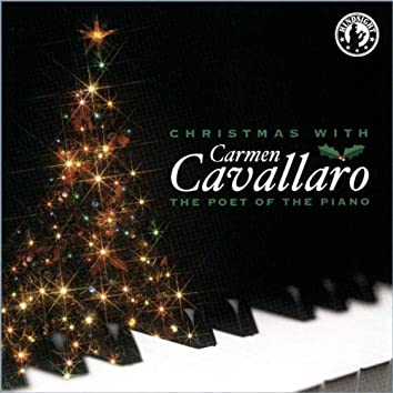 Christmas With Carmen Cavallaro: The Poet Of The Piano