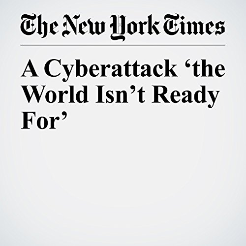 A Cyberattack 'the World Isn't Ready For' copertina