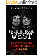 Fred & Rose West: Britain's Most Infamous Killer Couples (Ryan Green's True Crime)