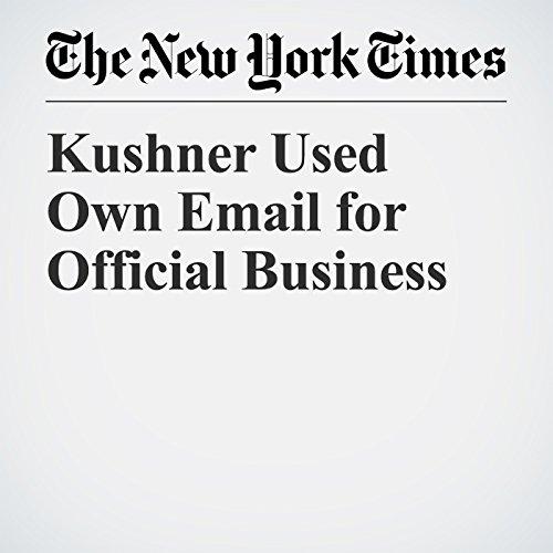 Kushner Used Own Email for Official Business copertina