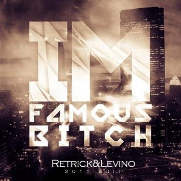 I'm Famous Bitch 2011