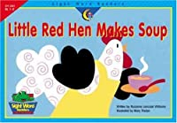 Little Red Hen Makes Soup (Sight Word Readers, Gr. 1-2)