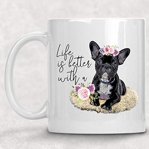 Life is Better with A Frenchie French Bulldog Watercolor Mug Dog Lover Coffee Cup
