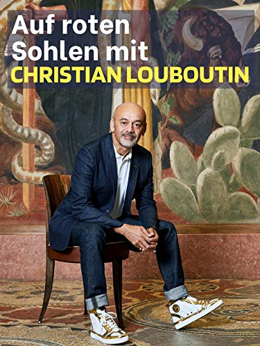 Auf roten Sohlen mit Christian Louboutin