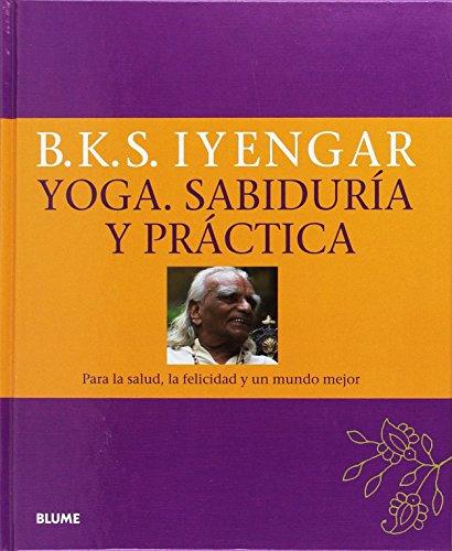 Yoga. Sabiduría y práctica: Para la salud, la felicidad y un mundo mejor