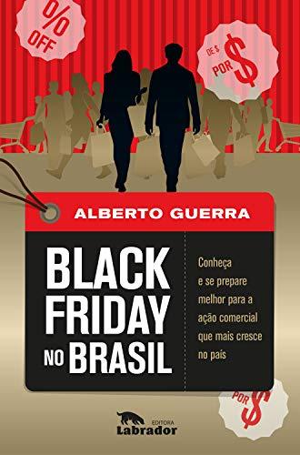 Black Friday no Brasil: Conheça e se prepare melhor para a ação ...