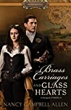 Brass Carriages and Glass Hearts (Proper Romance Steampunk)