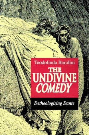 The Undivine Comedy: Detheologizing Dante