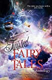 Twisted Fairy Tales: An Anthology